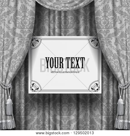 Gray ornamental curtain with a suspended white sign with retro frame. Square vintage background. Artistic poster. Vector Illustration