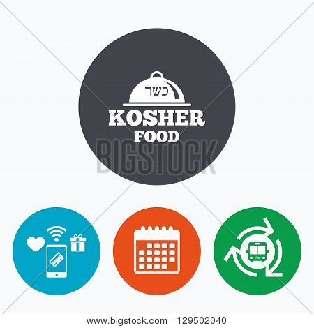 Kosher food product sign icon. Natural Jewish food with platter serving symbol. Mobile payments, calendar and wifi icons. Bus shuttle.