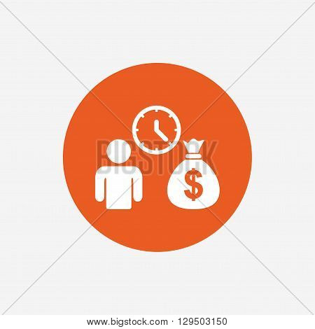 Bank loans sign icon. Get money fast symbol. Borrow money. Orange circle button with icon. Vector