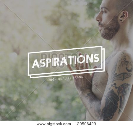 Aspirations Ambition Goal Target Dream Desire Eagerness Concept