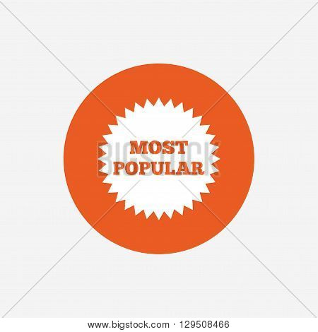 Most popular sign icon. Bestseller symbol. Orange circle button with icon. Vector