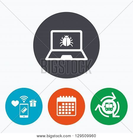 Laptop virus sign icon. Notebook software bug symbol. Mobile payments, calendar and wifi icons. Bus shuttle.