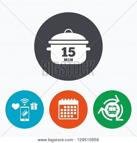 Boil 15 minutes. Cooking pan sign icon. Stew food symbol. Mobile payments, calendar and wifi icons. Bus shuttle.