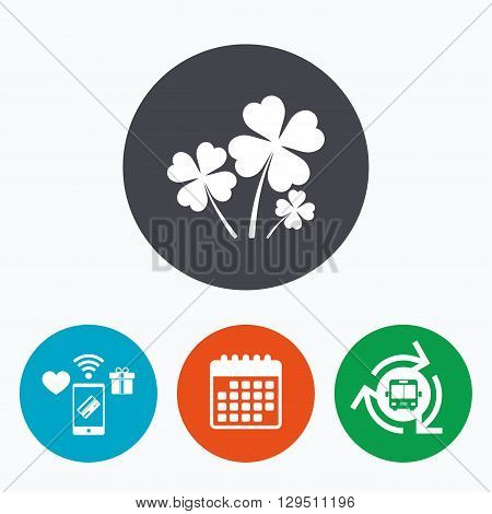 Clovers with four leaves sign icon. Saint Patrick symbol. Mobile payments, calendar and wifi icons. Bus shuttle.