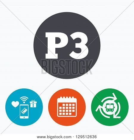 Parking third floor sign icon. Car parking P3 symbol. Mobile payments, calendar and wifi icons. Bus shuttle.