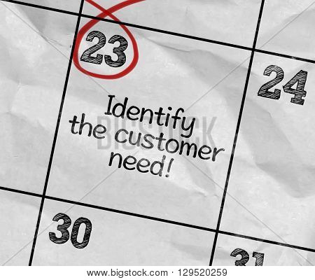 Concept image of a Calendar with the text: Identify the Customer Need