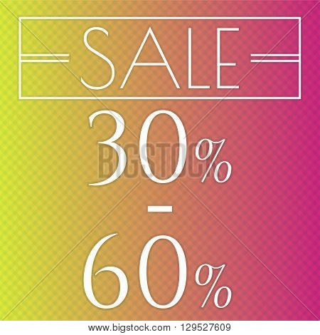 Sale discount labels. Special offer price signs. 30 - 60 percent off reduction symbol.