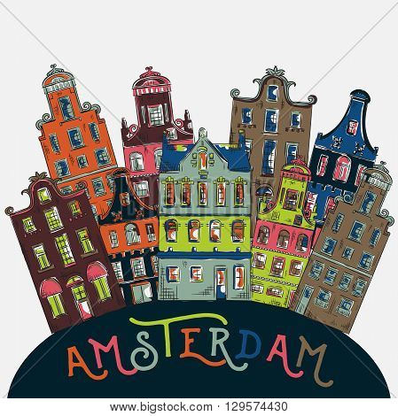 Amsterdam. Old historic buildings and traditional architecture of Netherlands. Vintage colorful hand drawn vector illustration. Design concept for banner, card, scrap booking, print, poster