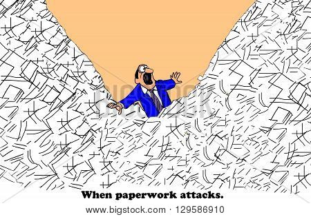 Business cartoon about too much paperwork and being busy.