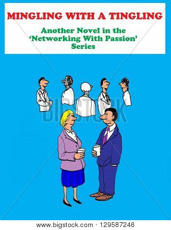 Business cartoon about networking with a passion.