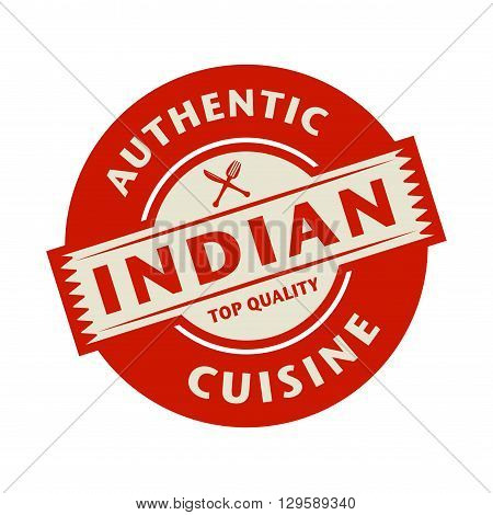 Abstract stamp or label with the text Authentic Indian Cuisine written inside, vector illustration