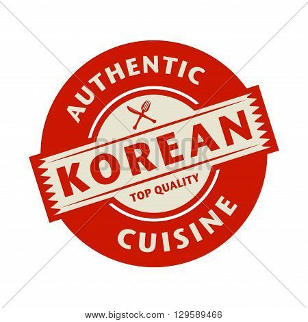 Abstract stamp or label with the text Authentic Korean Cuisine written inside, vector illustration