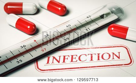 3D illustration of a thermometer and pill with the word infection. Concept of disease.