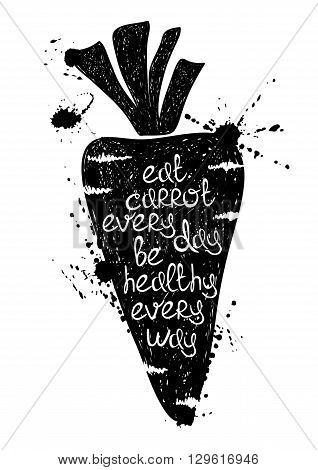 Hand drawn illustration of isolated black carrot silhouette on a white background. Typography poster with creative poetic quote inside - eat carrot every day be healthy every way.