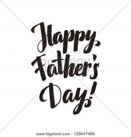Happy Fathers Day Calligraphy Greting card. Ink Inscription. Greeting card template for Father Day. Vector illustration EPS 10