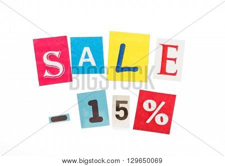 The inscription 15 discount made up of letters cut out newspaper on a white background