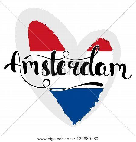 Amsterdam lettering. Hand written Amsterdam. Modern hand lettering. Vector Illustration. The flag of the Netherlands in the shape of heart.