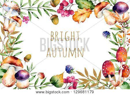 Beautiful watercolor card with autumn leaves, flowers, branch, berries, acorns, mushrooms