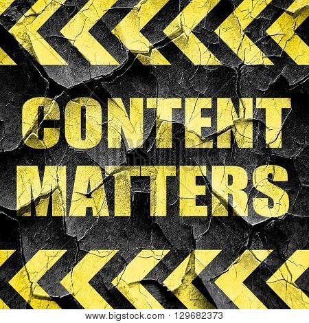 content matters, black and yellow rough hazard stripes