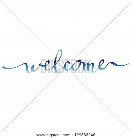 Calligraphy sign welcome on white background isolated. Hand written lettering design. Blue welcome sign for wedding invitation, party, celebration reseption or birthday