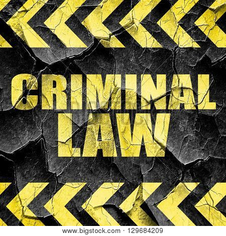 criminal law, black and yellow rough hazard stripes