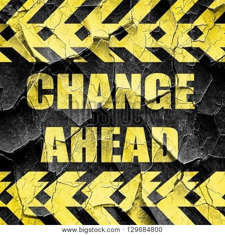 Change ahead sign, black and yellow rough hazard stripes