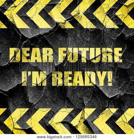 dear future i'm ready, black and yellow rough hazard stripes