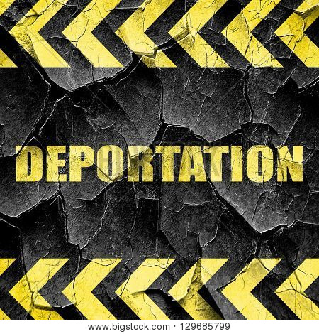 deportation, black and yellow rough hazard stripes