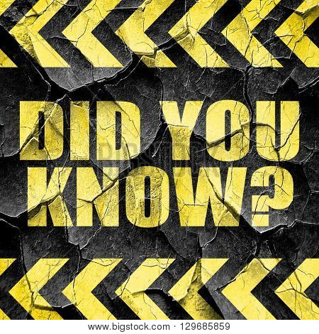 did you know, black and yellow rough hazard stripes