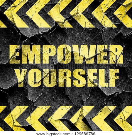 empower yourself, black and yellow rough hazard stripes