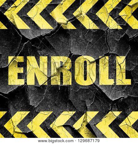 enroll, black and yellow rough hazard stripes