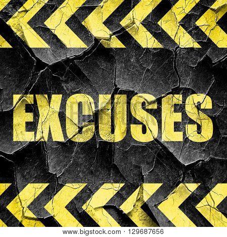 excuses, black and yellow rough hazard stripes
