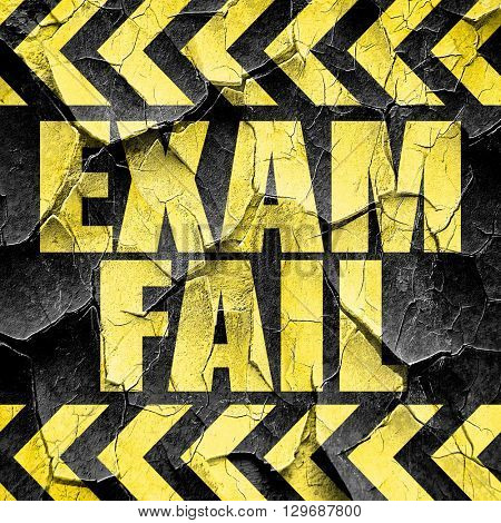 exam fail, black and yellow rough hazard stripes