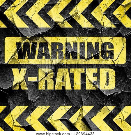Xrated sign isolated, black and yellow rough hazard stripes