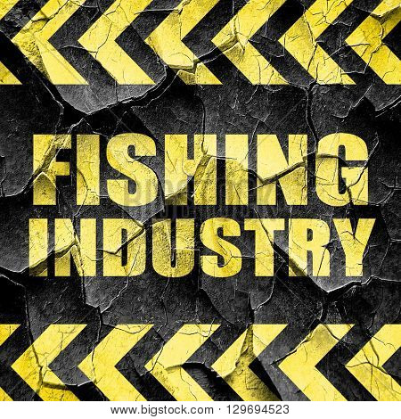 fishing industry, black and yellow rough hazard stripes