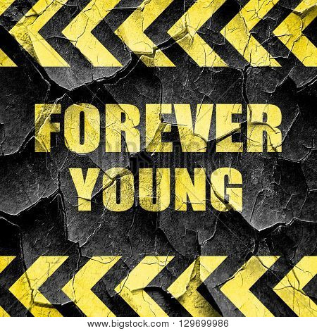 forever young, black and yellow rough hazard stripes