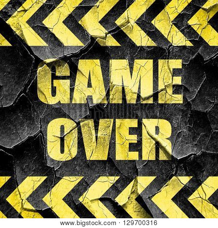 game over, black and yellow rough hazard stripes