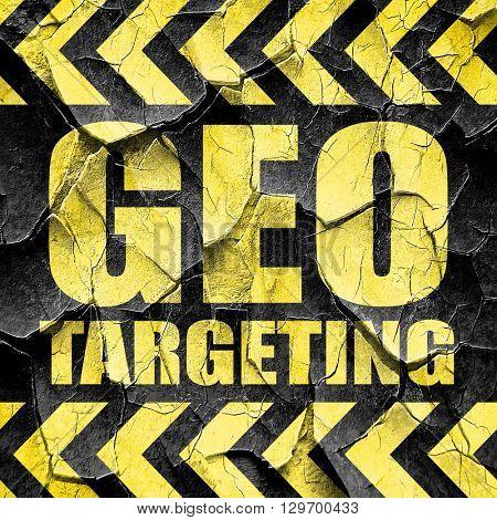 geo targeting, black and yellow rough hazard stripes