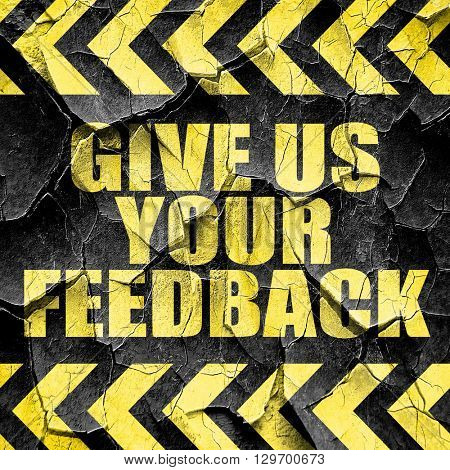 give us your feedback, black and yellow rough hazard stripes