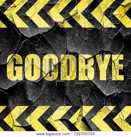 goodbye, black and yellow rough hazard stripes