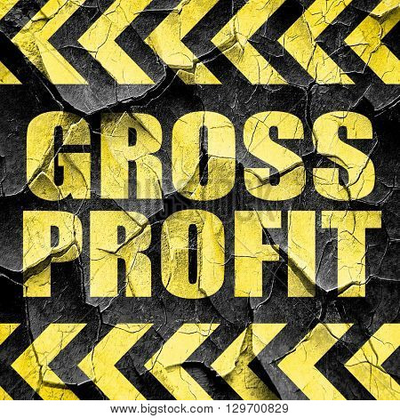 gross profit, black and yellow rough hazard stripes