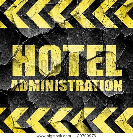 hotel administration, black and yellow rough hazard stripes