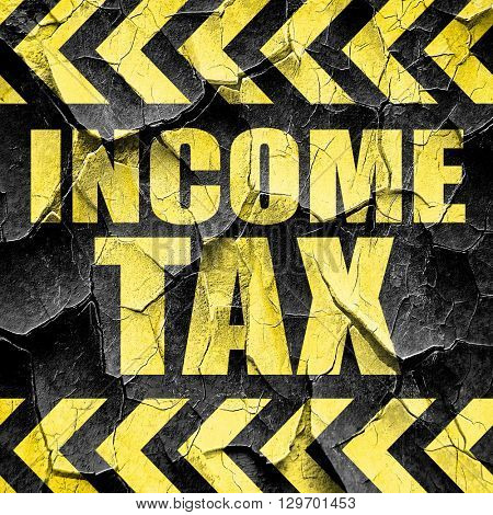income tax, black and yellow rough hazard stripes