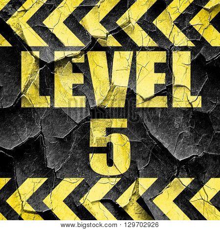 level 5, black and yellow rough hazard stripes