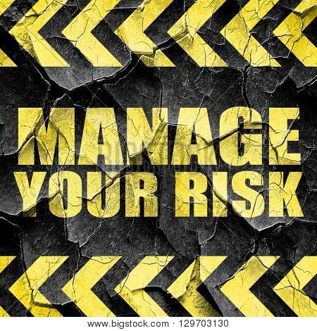 manage your risk, black and yellow rough hazard stripes