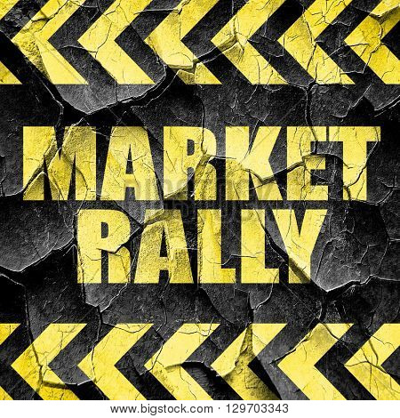 market rally, black and yellow rough hazard stripes