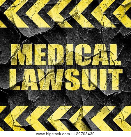 medical lawsuit, black and yellow rough hazard stripes