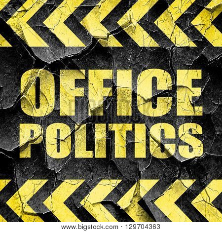 office politics, black and yellow rough hazard stripes