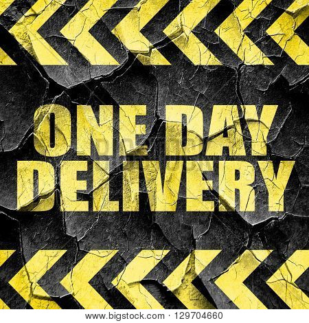 one day delivery, black and yellow rough hazard stripes