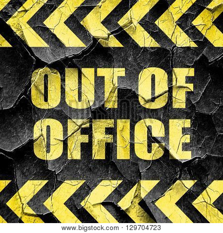 out of office, black and yellow rough hazard stripes